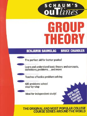 Schaum's Outline of Group Theory - Baumslag, B, and Chandler, B