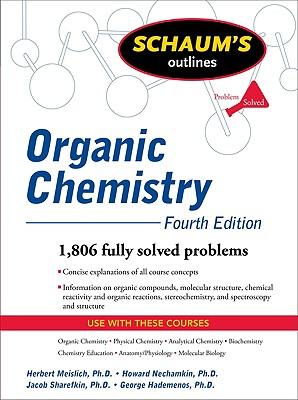 Schaum's Outline of Organic Chemistry - Meislich, Herbert, and Sharefkin, Jacob, and Nechamkin, Howard