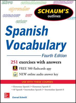 Schaum's Outline of Spanish Vocabulary - Schmitt, Conrad J.