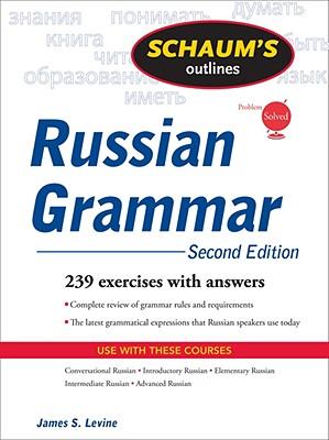 Schaum's Outline: Russian Grammar - Levine, James S