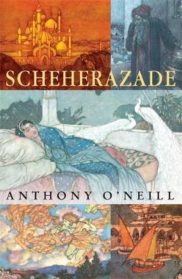 Scheherazade - O'Neill, Anthony