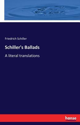 Schiller's Ballads - Schiller, Friedrich