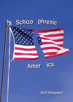 Schizophrenic America - Damgaard, Anni