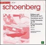 Schoenberg: Pelleas und Melisande; Variations for Orchestra; Violin Concerto; Piano Concerto