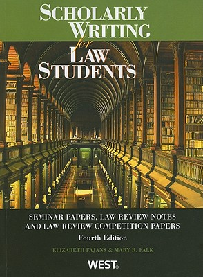 Scholarly Writing for Law Students: Seminar Papers, Law ...