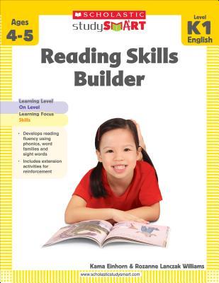 Scholastic Study Smart: Reading Skills Builder: Grades K-1 - Lanczak Williams, Rozanne, and Einhorn, Kama