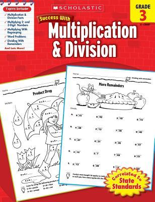 Scholastic Success with Multiplication & Division: Grade 3 Workbook - Scholastic, and Dooley, Virginia (Editor)