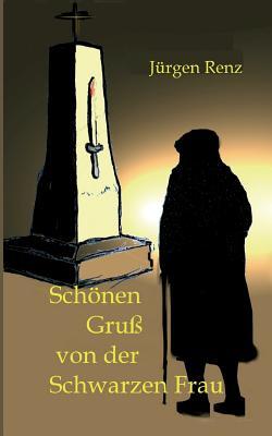 Schonen Gruss Von Der Schwarzen Frau - Renz, Jurgen