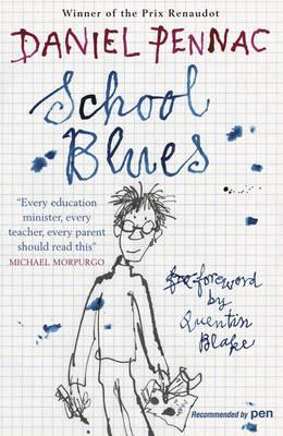 School Blues - Pennac, Daniel, and Blake, Quentin (Foreword by), and Ardizzone, Sarah (Translated by)