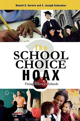 School Choice Hoax: Fixing America's Schools - Corwin, Ronald G