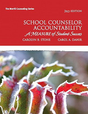 School Counselor Accountability: A Measure of Student Success - Stone, Carolyn B
