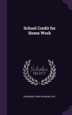 School Credit for Home Work - Alderman, Lewis Raymond