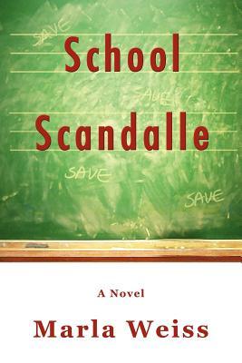 School Scandalle - Weiss, Marla