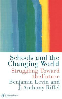 Schools and the Changing World - Levin, Benjamin