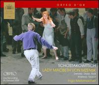 Schostakowitsch: Lady Macbeth von Mzensk - Angela Denoke (vocals); Dan Paul Dumitrescu (vocals); Donna Ellen (vocals); Eijiro Kai (vocals); Franz Gruber (vocals);...