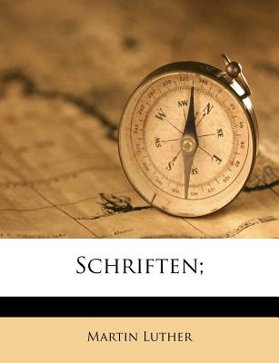 Schriften; - Luther, Martin
