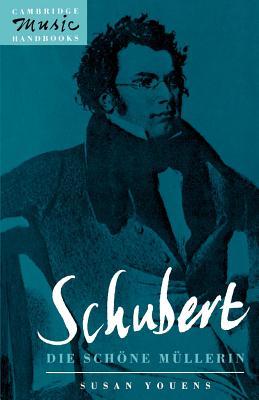 Schubert: Die schoene Mullerin - Youens, Susan