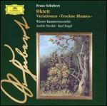 Schubert: Octet; Trockne Blumen Variations