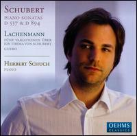 Schubert: Piano Sonatas; Helmut Lachenmann: Guero; 5 Variations on a theme of Schubert - Herbert Schuch (piano)