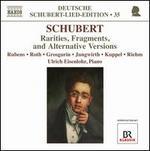 Schubert: Rarities, Fragments and Alternative Versions