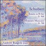 Schubert: Sonata in B flat, D. 960; Moments Musicaux, D. 780