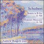 Schubert: Sonata in B flat, D. 960; Moments Musicaux, D. 780