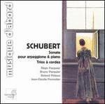Schubert: Sonate pour Arpeggione & Piano; Trios à corde