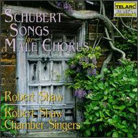 Schubert: Songs for Male Chorus - Karl Dent (tenor); Martha Hart (mezzo-soprano); Mary Akerman (guitar); Norman MacKenzie (piano); Richard Clement (tenor);...