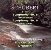 "Schubert: Symphonies Nos. 8 (""Unfinished"") & 9 (""The Great"") - Cleveland Orchestra; Christoph von Dohnányi (conductor)"