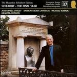 Schubert: The Final Year (The Complete Songs, Vol. 37)