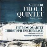 Schubert: Trout Quintet; Waltzes; Ländler