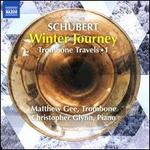 Schubert: Winter Journey - Trombone Travels, Vol. 1