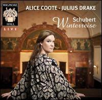 Schubert: Winterreise - Alice Coote (mezzo-soprano); Julius Drake (piano)
