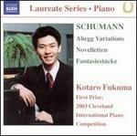 Schumann: Abegg Variations; Novelletten; Fantasiestücke