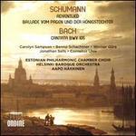 Schumann: Adventlied; Ballade vom Pagen und der Königstochter; Bach: Cantata BWV 105