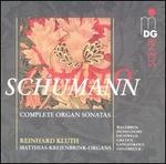 Schumann: Complete Organ Sonatas