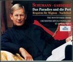 Schumann: Das Paradies und die Peri; Requiem f�r Mignon; Nachtlied