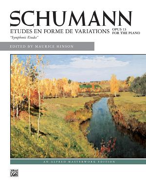 "Schumann Etudes En Forme de Variations: Opus 13 for the Piano ""Symphonic Etudes"" - Schumann, Robert (Composer), and Hinson, Maurice (Composer)"