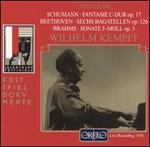 Schumann: Fantasie C-Dur Op. 17; Beethoven: Sechs Bagatellen Op. 126; Brahms: Sonate F-Moll Op. 5