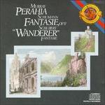 "Schumann: Fantasie, Op. 17; Schubert: ""Wanderer"" Fantasie"