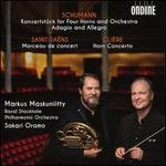 Schumann: Konzertstück for Four Horn; Adagio and Allegro; Saint-Saëns: Morceau de concert; Glière: Horn Concerto