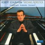 Schumann: Kreisleriana; Arabeske; Carnaval