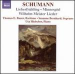 Schumann: Liebesfrühling; Minnespiel; Wilhelm Meister Lieder