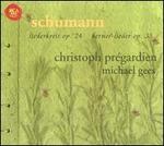 Schumann: Liederkreis, Op. 24; Kerner-lieder, Op. 35