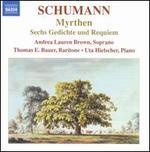 Schumann: Myrthen; Sechs Gedichte und Requiem