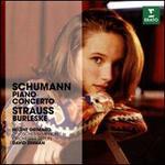 Schumann: Piano Concerto; Strauss: Burleske