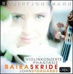 Schumann: Violinkonzerte; Phantasie
