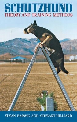Schutzhund: Theory and Training Methods - Barwig, Susan, and Hilliard, Stewart