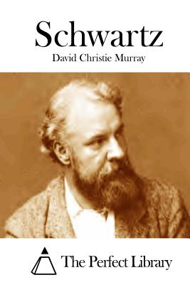 Schwartz - Murray, David Christie, and The Perfect Library (Editor)