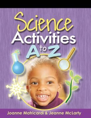 Science Activities A to Z - Matricardi, Joanne, and McLarty, Jeanne
